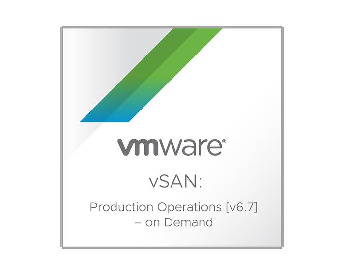 VMware vSAN: Production Operations [V6.7] - On Demand