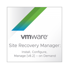 VMware Site Recovery Manager: Install, Configure, Manage [V8.2] - On Demand
